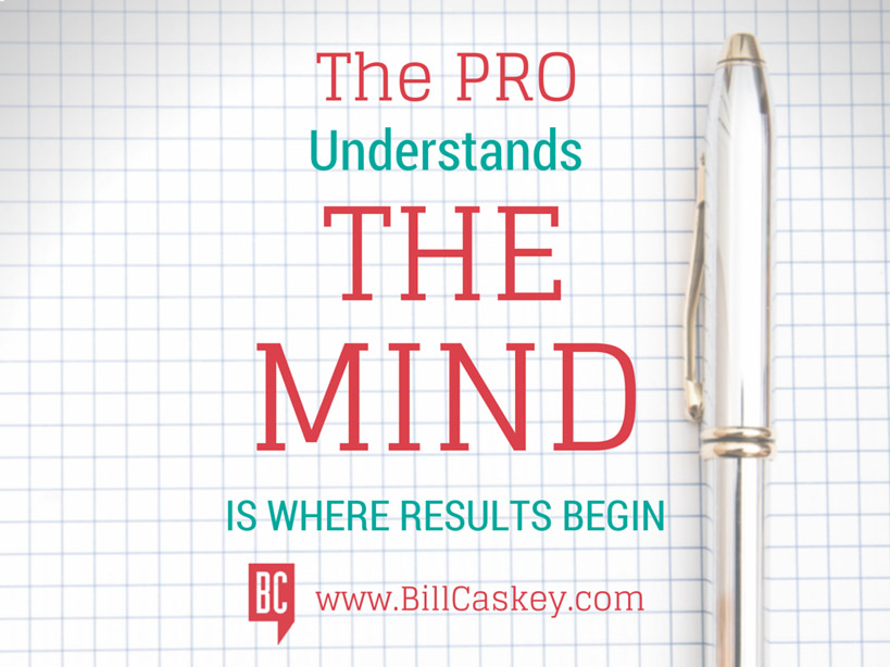 The-Pro-Understands-THE-MIND-is-where-results-begin