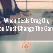 When Deals Drag On You Must Change The Game